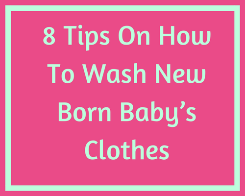 8 Tips On How To Wash New Born Baby Clothes Baby Couture India
