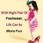 With Right Pair Of Footwear, Life Can be More Fun