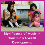 Significance of Music in Your Kid's Overall Development