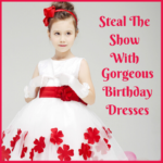 Steal The Show With Gorgeous Birthday Dresses