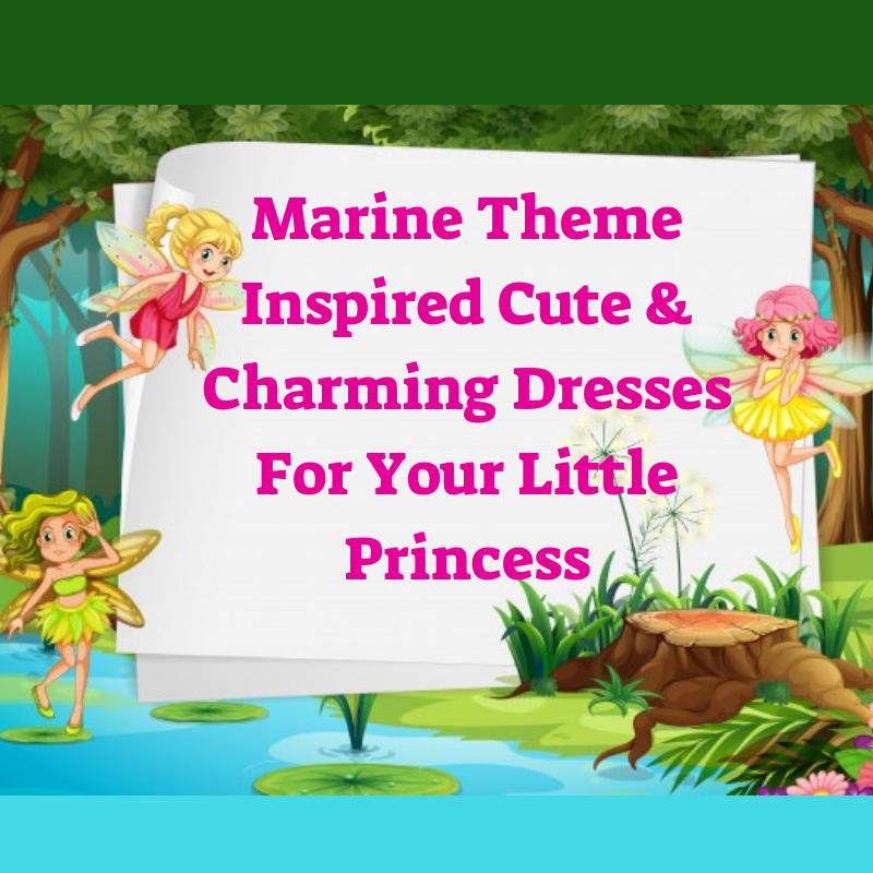 70a4f1cd2 Marine Theme Inspired Cute   Charming Dresses For Your Little ...