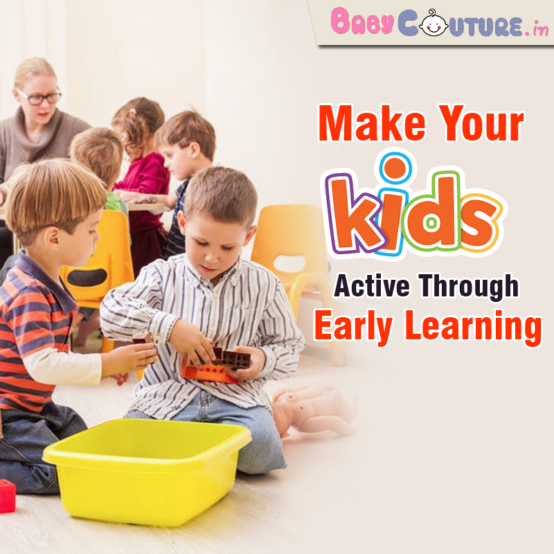 Make Your Kids Active Through Early Learning!